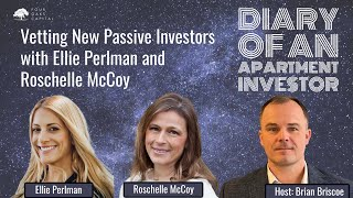 ATE-Vetting New Passive Investors with Ellie Perlman and Roschelle McCoy
