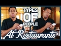 TYPES OF PEOPLE AT RESTAURANTS