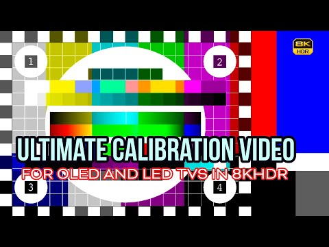 ULTIMATE 8KHDR TV CALIBRATION VIDEO FOR OLED AND LED TVs (2020) | HDR10+ 4000 NITS