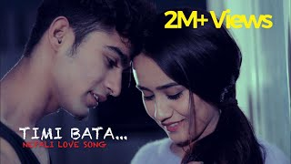 TIMI BATA || TEKEN DAHAL FT. SWASTIMA KHADKA/SACHIN ADHIKARI || NEW NEPALI LOVE SONG 2018 ||
