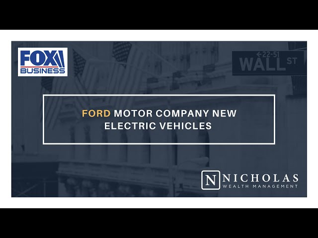 Ford Motor Company New Electric Vehicles