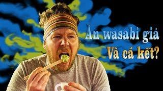 Mù tạt vàng và mù tạt xanh, cách phân biệt mù tạt wasabi thật và giả, ăn thử mù tạt giả và cái kết