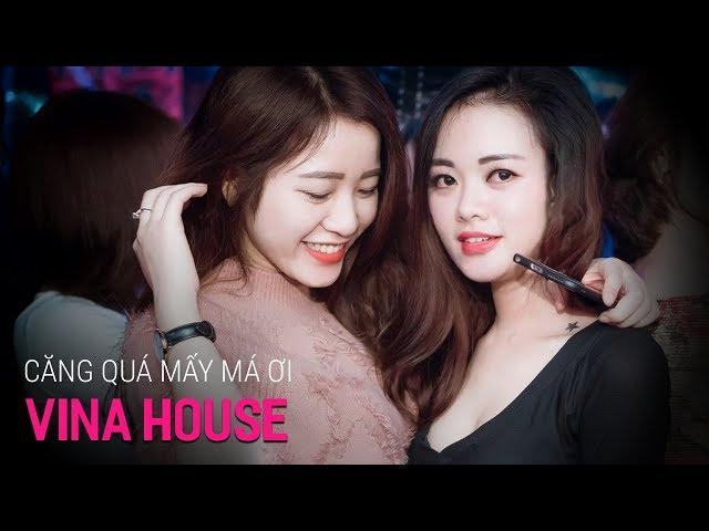 Nonstop Vinahouse 2018 | Căng Quá Mấy Má Ơi - DJ Tiến Anh | Nhạc Bay Phòng Remix 2018 - Nhạc DJ vn