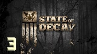 """State of Decay - Episode 3 """"Close Call In Burger Town"""""""