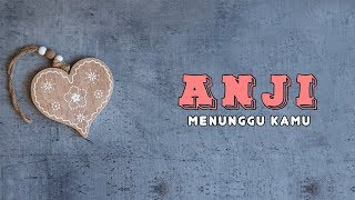 Download lagu Anji - Menunggu Kamu (Animation Lyrics)