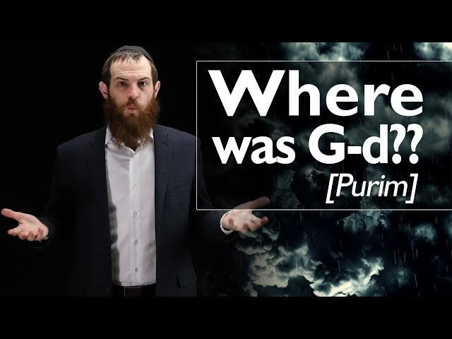 Where was G-d??!  [Purim]