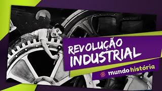 Revolução Industrial - Resumo ENEM - Mundo História