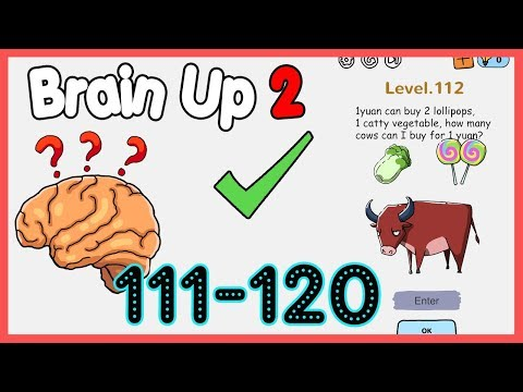 Brain Up 2 Level 111 112 113 114 115 116 117 118 119 120 Walkthrough Solution