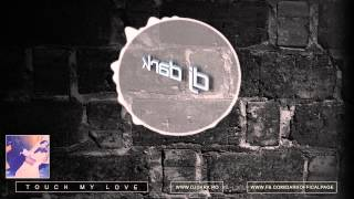 Dj Dark - Touch my Love (January 2015 Deep Mix)