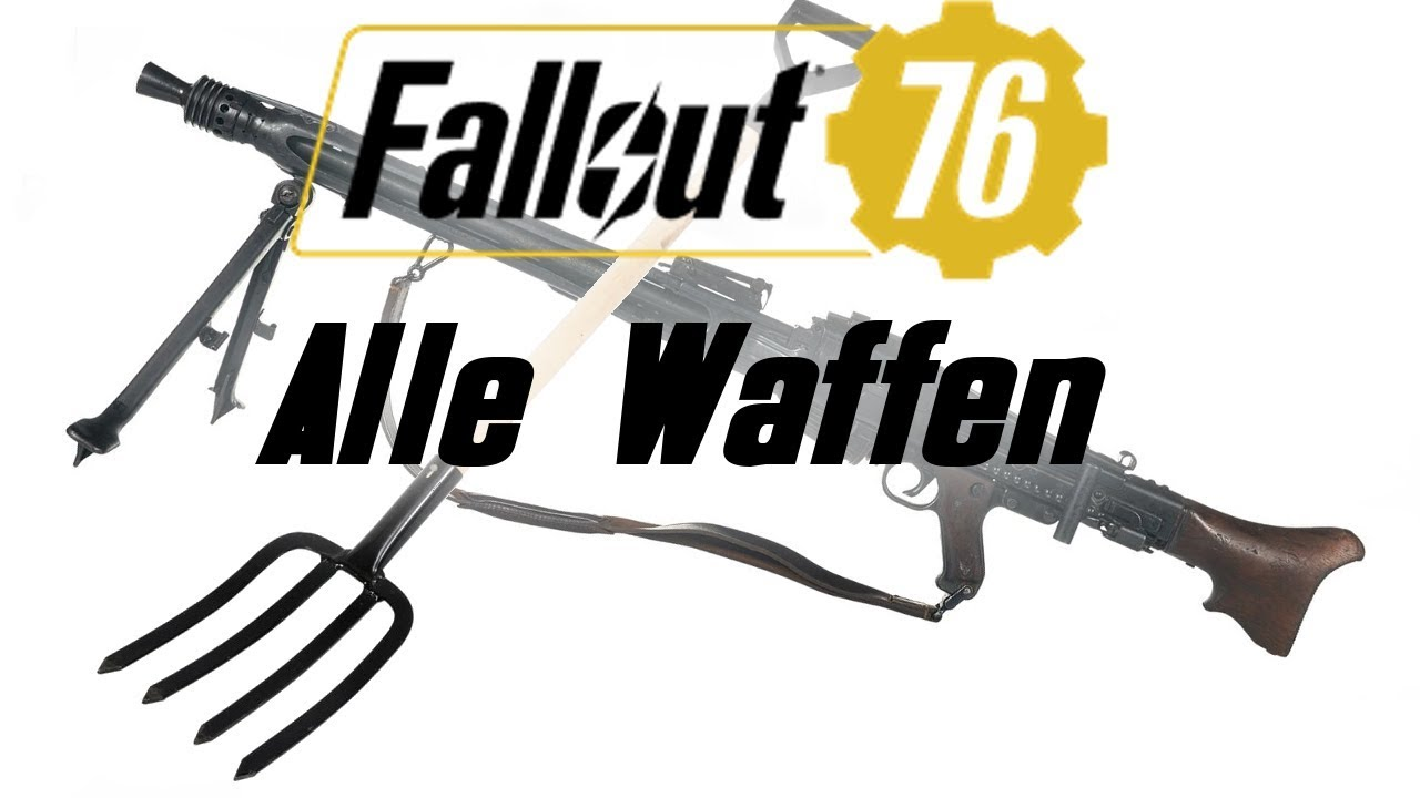 Fallout 76 Alle Waffen