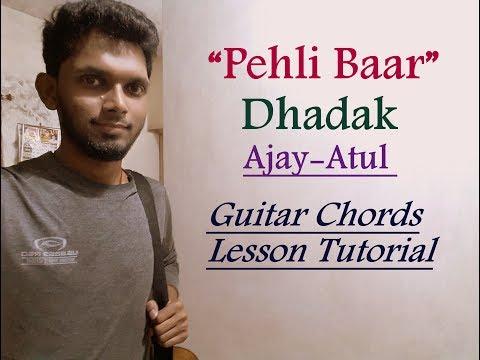 Pehli Baar - Dhadak | Guitar Chords Lesson Tutorial | Ajay-Atul | Cover | Sairat Yad Lagla
