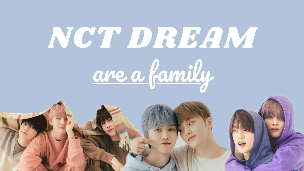 nct dream being a family