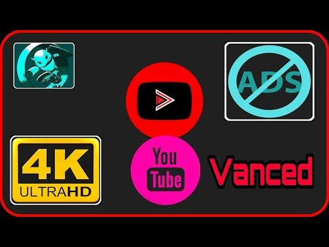 YouTube Vanced || No Root 4k Videos || 2018 Latest Version || Download Link 😎