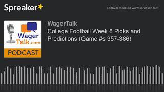 College Football Week 8 Picks and Predictions (Game #s 357-386)