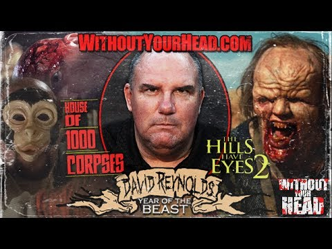 Without Your Head Horror Podcast - DAVID REYNOLDS of HOUSE OF 1000 CORPSES interview