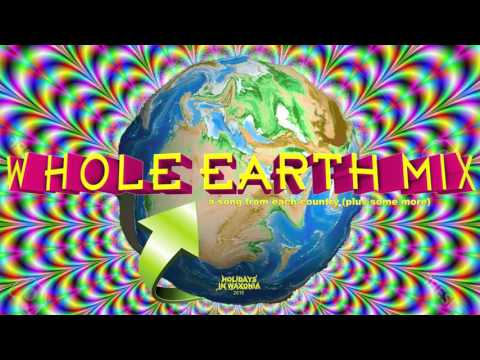 Whole Earth Mix (Holidays in Waxonia, 2015) - Part 9