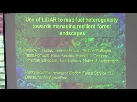 Presentation: Use of LiDAR to Map Fuel Heterogeneity Towards Managing Resilient Landscapes