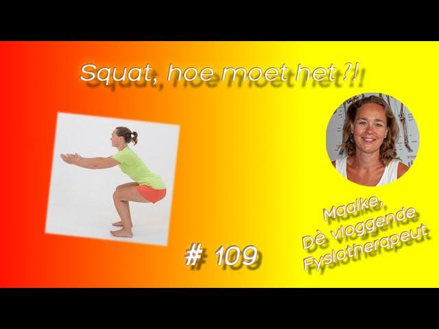 #109 Squat, hoe moet het? Wat is de juiste squat techniek en hoe plaats je je voeten & knieën?