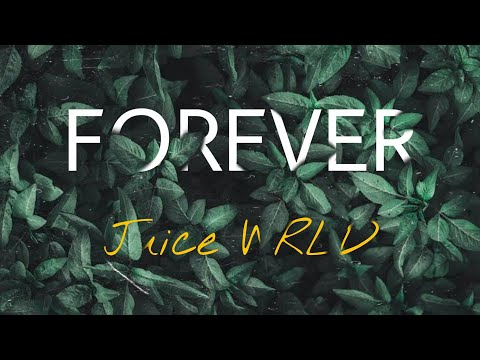 Forever - Juice WRLD (LYRICS VIDEO)