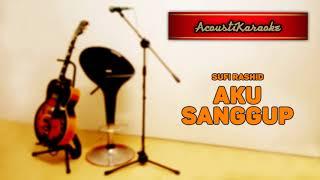Sufi - Aku Sanggup (Versi Karaoke Akustik)
