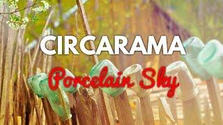 Circarama - Porcelain Sky (Lirik)