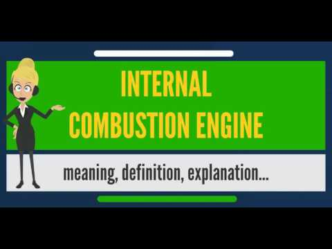 What is INTERNAL COMBUSTION ENGINE? What does INTERNAL COMBUSTION ENGINE mean?
