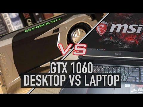 Nvidia GTX 1060 Battle: Laptop VS Desktop