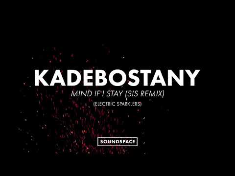 Kadebostany - Mind If I Stay (SIS Remix)