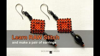 Learn Right Angle Weave (RAW) beading stitch and make earrings