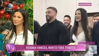 Teo Show (20.12.2019) - Roxana Vancea, nunta fara traditii! Imagini in EXCLUSIVITATE