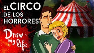 El MISTERIOSO CIRCO de los HORRORES - Draw My Life en Español