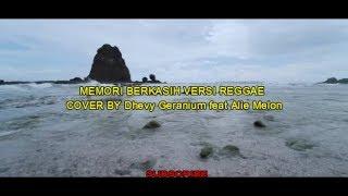 MEMORI BERKASIH - REGGAE (COVER By Dhevy Geranium Feat Alie Melon) LIRIK