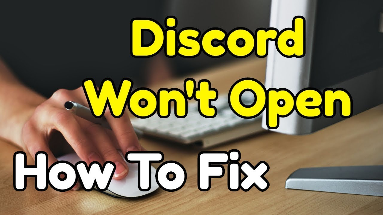 Discord Won't Open? Here's How to Fix It - TechWhoop