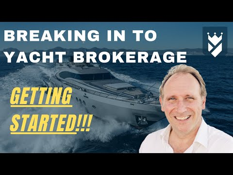 BREAKING IN TO YACHT BROKERAGE. GETTING STARTED!!!