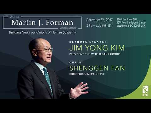 27th Annual Martin J. Forman Memorial Lecture - Jim Yong Kim, President, The World Bank Group