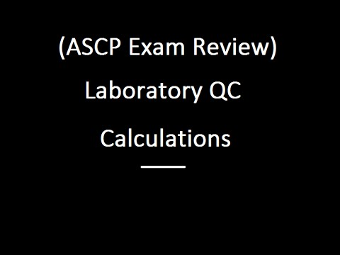 Laboratory QC Calculations, For The ASCP Exam