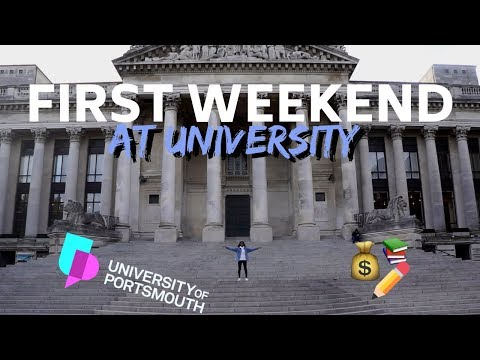 first weekend at uni   UNIVERSITY OF PORTSMOUTH