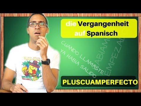 Die Vergangenheit auf Spanisch lernen: Plusquamperfekt