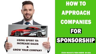 How To Approach Companies For Sponsorship - Enzo Mucci TRDC Show S4 E31