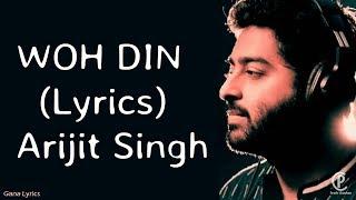 Woh Din (Lyrics) - Arijit Singh - CHHICHHORE