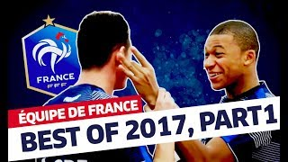 Équipe de France: Best of 2017 part.1, inside I FFF 2017