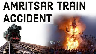 Amritsar Train Accident अमृतसर ट्रेन हादसा All You Need to Know, Current Affairs 2018