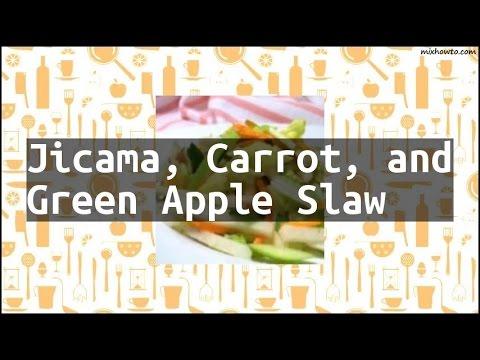 Recipe Jicama, Carrot, and Green Apple Slaw