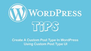 Create A Custom Post Type In WordPress Using Custom Post Type UI