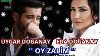 Uygar Doğanay & Eda Doğanay - Oy Zalim 2018