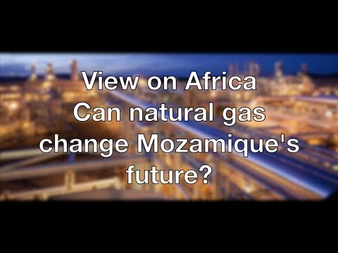 View on Africa: can natural gas change Mozambique's future?