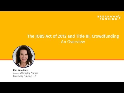 The Jobs Act and Title III An Overview - Equity Crowdfunding to all Investors