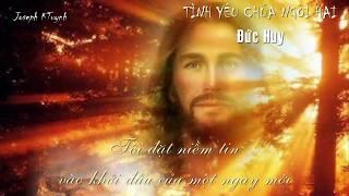 Đức Huy - Tình Yêu Chúa Ngôi Hai (Lyrics Video)