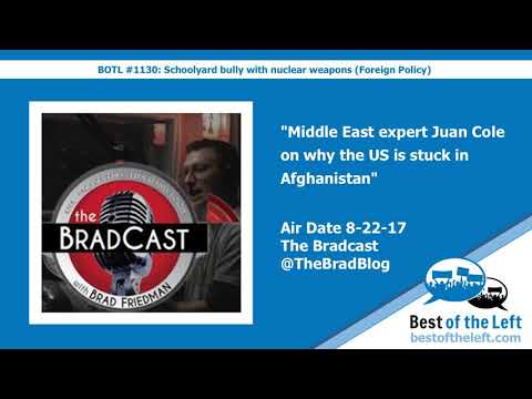 Middle East expert Juan Cole on why the US is stuck in Afghanistan - Bradcast from @TheBradBlog...