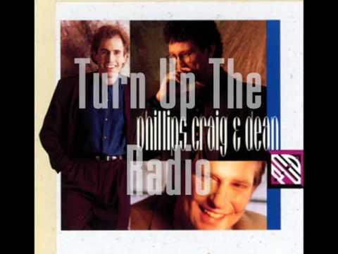 Phillips Craig & Dean - Turn Up The Radio